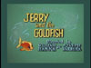 Jerry and the Goldfish